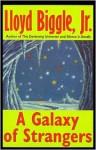 A Galaxy of Strangers - Lloyd Biggle Jr.