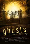 Ghosts: Recent Hauntings - Karen Joy Fowler, Peter Straub, John Shirley, Tim Powers, Caitlín R. Kiernan, Laird Barron, Richard Parks, Joe R. Lansdale, Jeffrey Ford, Stephen Gallagher, Peter Atkins, Steve Rasnic Tem, Melanie Tem, Maureen F. McHugh, Glen Hirshberg, Sarah Monette, Margo Lanagan, Steph