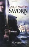 The Sworn (The Fallen Kings Cycle) - Gail Z. Martin
