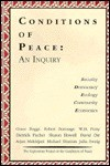 Conditions of Peace: An Inquiry : Security, Democracy, Ecology, Economics, Community - Grace Lee Boggs