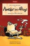 Die Geheimnisse der Monster des Alltags... und warum sie an allem Schuld sind - Christian Moser