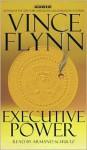 Executive Power (Mitch Rapp, #4) - Vince Flynn, Armand Schultz