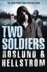 Two Soldiers - Anders Roslund, Borge Hellstrom, Kari Dickson