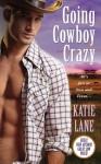 Going Cowboy Crazy - Katie Lane