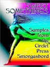 Sweet Somethings: Samples from the Circlet Press Smorgasbord - Cecilia Tan, Sacchi Green, Angela Caperton, Kal Cobalt