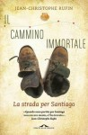 Il cammino immortale: La strada per Santiago - Jean-Christophe Rufin, Francesco Bruno