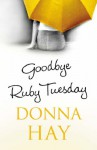 Goodbye, Ruby Tuesday - Donna Hay