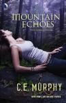 Mountain Echoes - C.E. Murphy