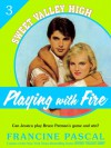Playing With Fire (Sweet Valley High #3) - Francine Pascal