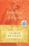 The Enchantress Of Florence: A Novel - Salman Rushdie