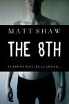 The 8th - Matt Shaw