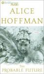 The Probable Future (Audio) - Alice Hoffman
