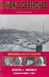 A World Destroyed: Hiroshima and Its Legacies - Martin J. Sherwin, Robert Jay Lifton