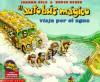 El Autobus Magico: Viaja por el Agua (Magic School Bus) (Magic School Bus) - Joanna Cole, Bruce Degen