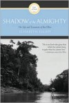 Shadow of the Almighty: The Life and Testament of Jim Elliot (Lives of Faith) - Elisabeth Elliot