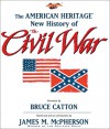 The American Heritage New History of the Civil War - Bruce Catton, James M. McPherson