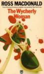 The Wycherly Woman - Ross Macdonald