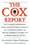The Cox Report : The Unanimous and Bipastisan Report of the House Select Committee on U.S. National Security and Military Commercial Concerns with the People's Republic of China - Chris Cox, Kenneth E. DeGraffenreid