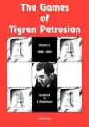 The Games of Tigran Petrosian Volume 2 1966-1983 - Eduard I. Shekhtman, Kenneth P. Neat, Boris Spassky