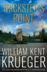 Trickster's Point (Cork O'Connor, #12) - William Kent Krueger