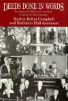 Deeds Done in Words: Presidential Rhetoric and the Genres of Governance - Karlyn Kohrs Campbell, Kathleen Hall Jamieson