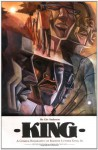 King, The Complete Edition: A Comics Biography of Martin Luther King, Jr. - Ho Che Anderson, Gary Groth, Stanley Crouch