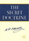 The Secret Doctrine: The Synthesis of Science, Religion, and Philosophy - Helena Petrovna Blavatsky