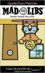Upside Down Mad Libs - Roger Price, Roger Price