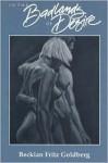 In the Badlands of Desire - Beckian Fritz Goldberg