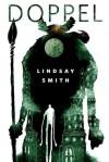 Doppel: A Tor.Com Original - Lindsay Smith, Jeffrey Alan Love