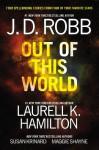 Out of This World - J.D. Robb, Laurell K. Hamilton, Susan Krinard, Maggie Shayne