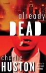 Already Dead - Charlie Huston