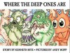 Where the Deep Ones Are (Mini Mythos) - Kenneth Hite