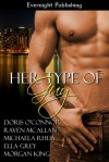 Her Type Of Guy (Anthology) - Doris O'Connor, Raven McAllan, Michaela Rhua, Ella Grey, Morgan King