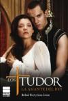 Los tudor: la amante del rey - Michael Hirst, Anne Gracie