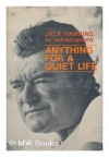 Anything for a quiet life;: The autobiography of Jack Hawkins - Jack Hawkins