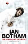 Ian Botham: The Power and the Glory - Simon Wilde