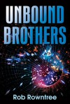 Unbound Brothers - Rob Rowntree