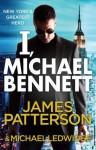 I, Michael Bennett: (Michael Bennett 5) - James Patterson