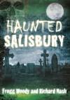 Haunted Salisbury - Frogg Moody, Richard Nash