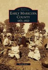 Early Maricopa County: 1871-1920 - Jeremy Rowe