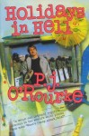 Holidays in Hell. P.J. O'Rourke - P.J. O'Rourke