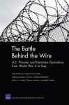 The Battle Behind the Wire: U.S. Prisoner and Detainee Operations from World War II to Iraq - Cheryl Benard, Edward O'Connell, Cathryn Quantic Thurston, Andres Villamizar, Elvira N. Loredo, Thomas Sullivan, Jeremiah Goulka