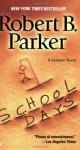 School Days - Robert B. Parker
