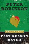 Past Reason Hated (An Inspector Banks Mystery) - Peter Robinson