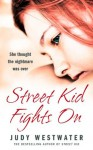 Street Kid Fights On: She thought the nightmare was over - Judy Westwater