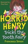 Horrid Henry Tricks The Tooth Fairy - Francesca Simon