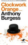 Clockwork Orange: Roman (German Edition) - Anthony Burgess, Ulrich Blumenbach