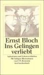 Ins Gelingen verliebt - Ernst Bloch, Karlheinz Weigand, F.W. Bernstein