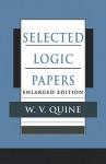 Selected Logic Papers - Willard Van Orman Quine